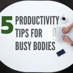 Five Productivity Tips for North Central Texas Busy Bodies